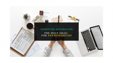 8 Reasons Why Marketing Automation is the Holy Grail for the Contemporary Entrepreneur