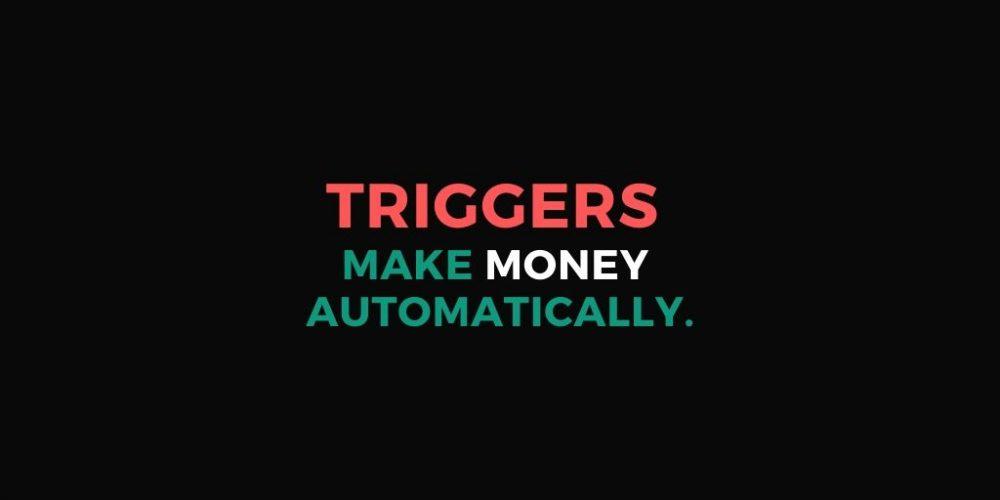 Triggers make more money with mumara