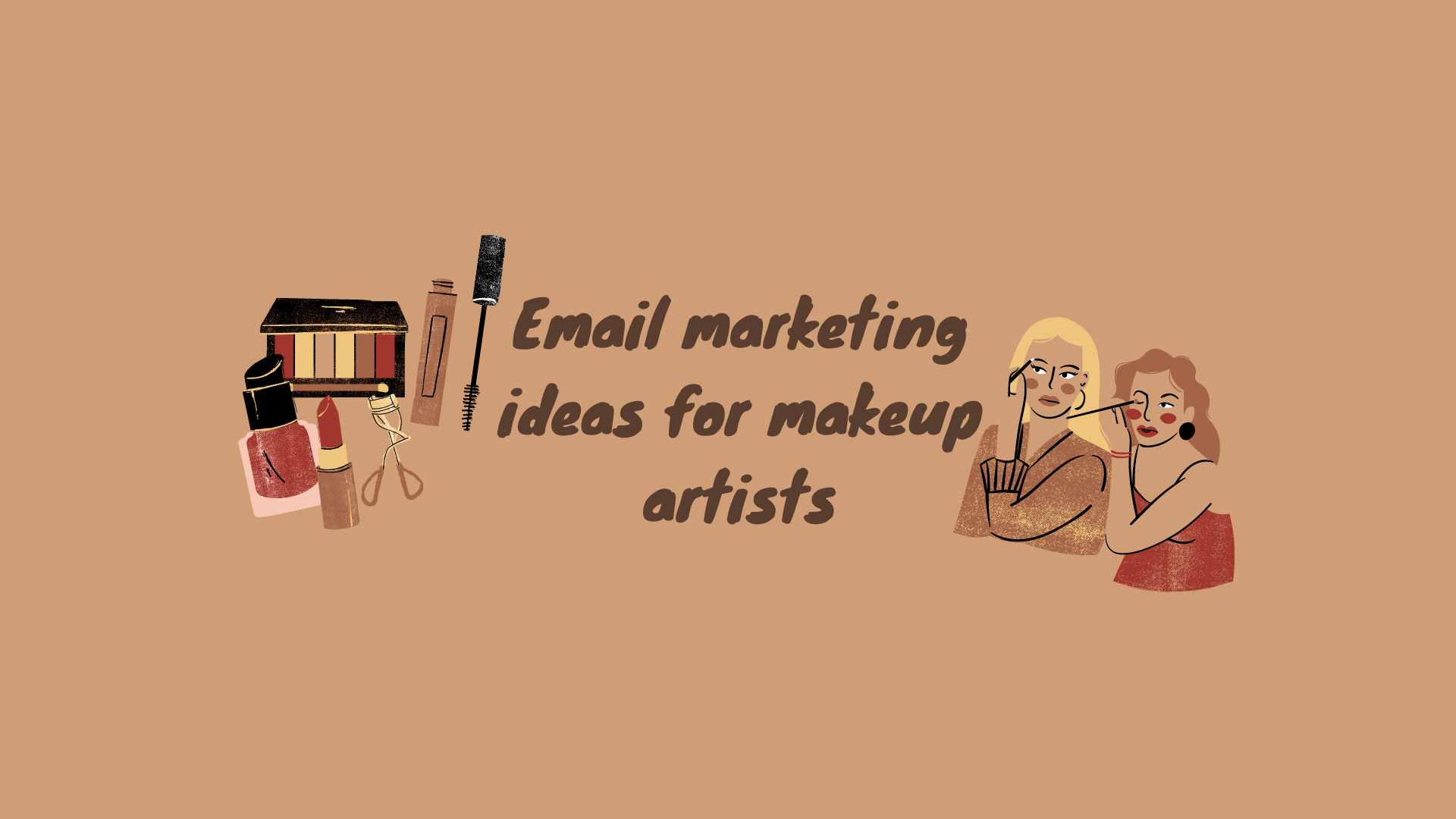 Email marketing ideas for makeup artists